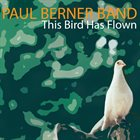 PAUL BERNER This Bird has Flown album cover