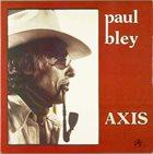 PAUL BLEY Axis (Solo Piano) album cover