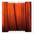 PAUL BLEY Basics album cover