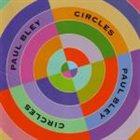 PAUL BLEY Circles album cover