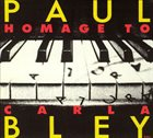 PAUL BLEY Homage To Carla Bley album cover