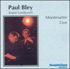 PAUL BLEY Montmartre Live album cover