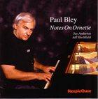 PAUL BLEY Notes on Ornette album cover