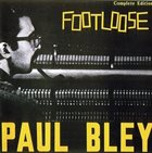 PAUL BLEY Footloose Complete Edition album cover