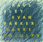 PAUL BLEY Time Will Tell (with Evan Parker / Barre Phillips) album cover