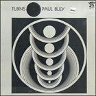 PAUL BLEY Turns album cover