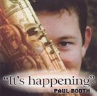 PAUL BOOTH It's Happening album cover