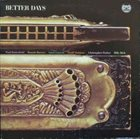 PAUL BUTTERFIELD Better Days album cover