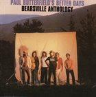 PAUL BUTTERFIELD Paul Butterfield's Better Days : Bearsville Anthology album cover