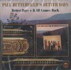 PAUL BUTTERFIELD Paul Butterfield's Better Days : Better Days + It All Comes Back album cover