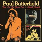 PAUL BUTTERFIELD Put It In Your Ear / North South album cover