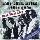 PAUL BUTTERFIELD The Paul Butterfield Blues Band : East-West Live album cover