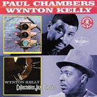 PAUL CHAMBERS Paul Chambers / Wynton Kelly : Go... / Kelly At Midnite album cover