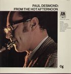 PAUL DESMOND From the Hot Afternoon album cover