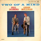 PAUL DESMOND Two Of A Mind (with Gerry Mulligan) album cover