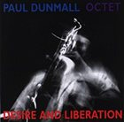 PAUL DUNMALL Desire and Liberation album cover