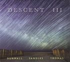 PAUL DUNMALL Dunmall / Sanders / Thomas : Descent III album cover