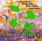 PAUL DUNMALL Garganchelopes album cover