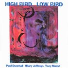 PAUL DUNMALL High Bird, Low Bird album cover
