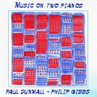 PAUL DUNMALL Music On Two Pianos (with Philp Gibbs) album cover