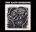 PAUL DUNMALL Paul  Dunmall / Jon Irabagon / Mark Sanders / Jim Bashford : The Rain Sessions album cover