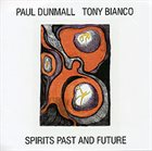 PAUL DUNMALL Spirits Past And Future album cover