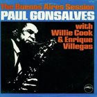PAUL GONSALVES The Buenos Aires Session (With Willie Cook & Enrique Villegas) album cover