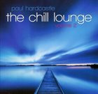PAUL HARDCASTLE The Chill Lounge Vol. 2 album cover
