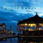 PAUL HARDCASTLE The Chill Lounge Vol.1 album cover