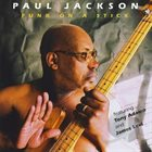 PAUL JACKSON Funk On A Stick album cover