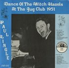 PAUL LINGLE Dance of the Witch Hazels at the Jug Club 1951 album cover