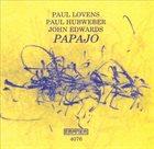 PAUL LOVENS Paul Lovens, Paul Hubweber, John Edwards : PAPAJO album cover