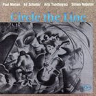 PAUL MOTIAN Circle the Line (with Ed Schuller/Arto Tuncboyaci/Simon Nabatov) album cover