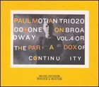 PAUL MOTIAN Trio 2000 + One On Broadway Vol.4 Or The Paradox Of Continuity Album Cover
