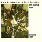 PAUL RUTHERFORD Rogues 1988 (with Paul Rogers) album cover