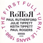 PAUL RUTHERFORD RoTToR ‎: The First Full Turn album cover
