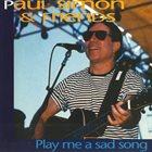 PAUL SIMON Play Me A Sad Song album cover