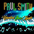 PAUL SMITH Essential Jazz Magic album cover