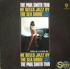 PAUL SMITH He Sells Jazz By The Sea Shore album cover
