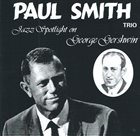 PAUL SMITH Jazz Spotlight on George Gershwin album cover