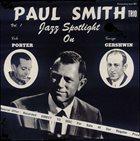 PAUL SMITH Jazz Spotlight On Porter & Gershwin Vol. 1 album cover