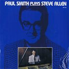 PAUL SMITH Paul Smith Plays Steve Allen album cover