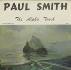 PAUL SMITH The Alpha Touch album cover