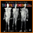 PAUL SMITH The Paul Smith Trio & Quartet : The Big Men / The Sound of Music album cover