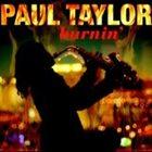 PAUL TAYLOR Burnin' album cover