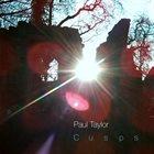 PAUL TAYLOR (PIANO) Cusps album cover