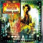 PAUL TAYLOR Pleasure Seeker album cover