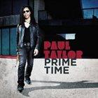 PAUL TAYLOR Prime Time album cover