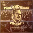 PAUL WHITEMAN Paul Whiteman, Volume 1 album cover