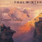 PAUL WINTER Canyon Lullaby album cover